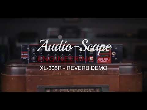 AudioScape - XL-305R - OFFICIAL DEMO - Stereo Equally Tempered Reverb
