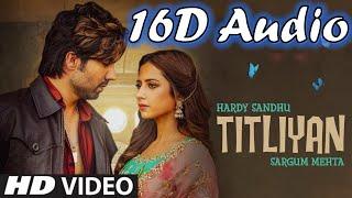 Titliaan | 16D Audio not 8D | Titliaan 16D Audio | Harrdy Sandhu 16D Songs | 16D Duniya |