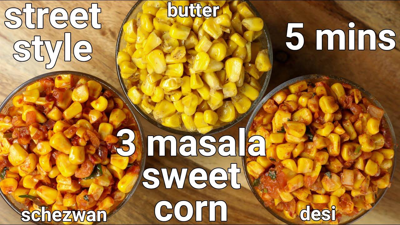 Download street style butter sweet corn 3 ways - desi masala, schezwan & classic butter | sweet corn chaat
