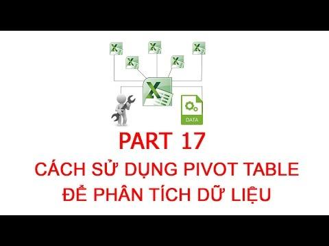 [Thủ thuật excel ] Bài 17 – Hướng dẫn sử dụng Pivot Table để phân tích dữ liệu