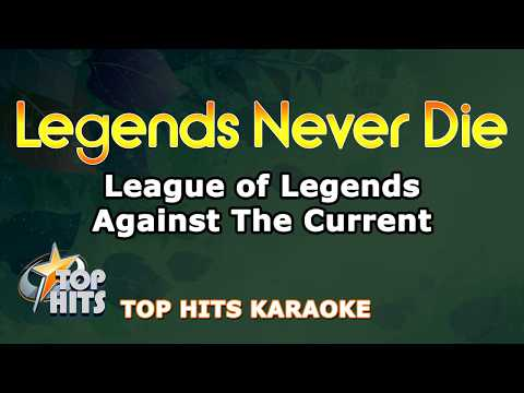 Legends Never Die - League of Legends ft Against The Current - Tophits Karaoke