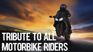 Video TRIBUTE TO ALL MOTORBIKE RIDERS | Only For Bikers | Safe Drive Save Life download MP3, 3GP, MP4, WEBM, AVI, FLV April 2018