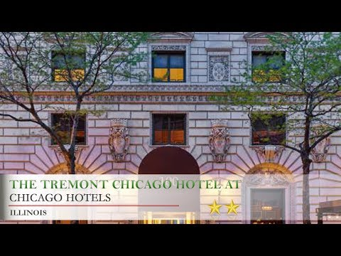 The Tremont Chicago Hotel at Magnificent Mile - Chicago Hotels, Illinois