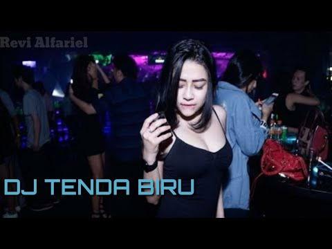 DJ TENDA BIRU TERBARU PALING ENAK 2019