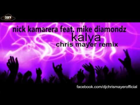 Nick Kamarera feat. Mike Diamondz - Kalya (Chris Mayer remix)