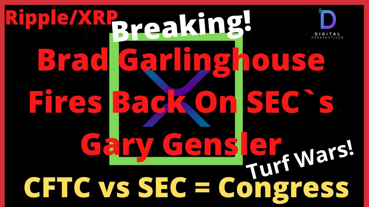 Ripple/XRP-SEC vs CFTC,Brad Garlinghouse Fires Back On Lack Of Clarity,SenEWarren,Gary Gensler