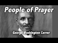 People of Prayer: George Washington Carver
