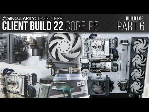 SC Build #22: Core P5: Part 6