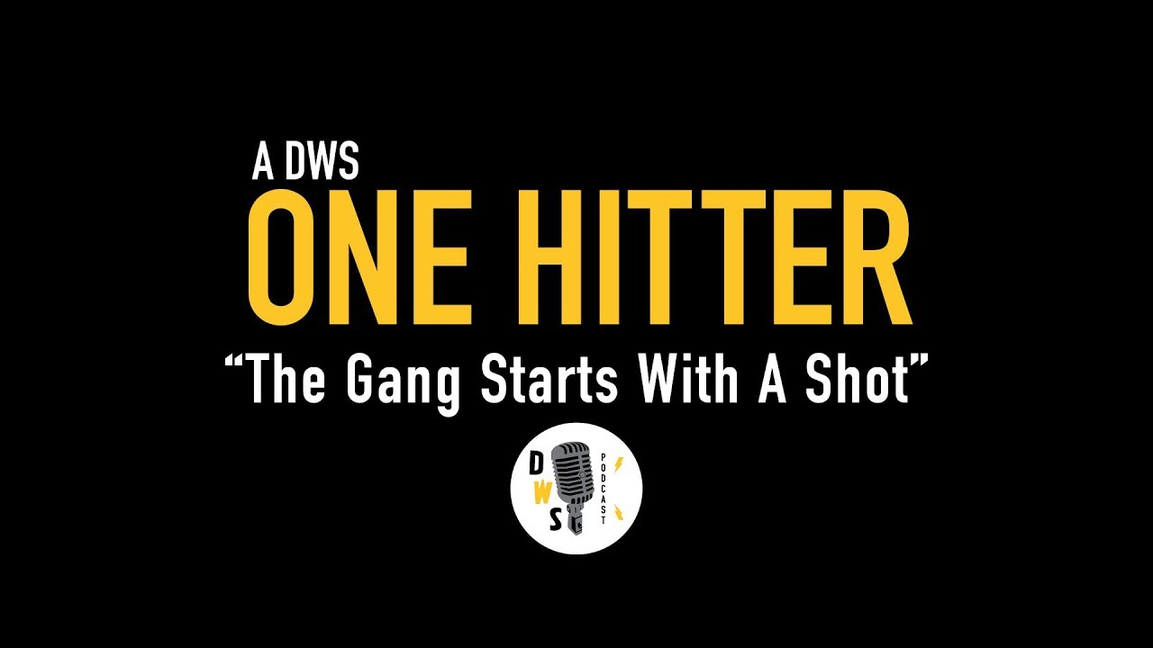 "Dinner with Schmucks Podcast - One Hitter, Ep 2 ""The Gang Starts with a Shot"""