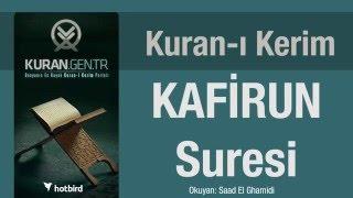 KAFİRUN Suresi, Dinle, Ezberle, Türkçe meali oku. Kuran.gen.tr