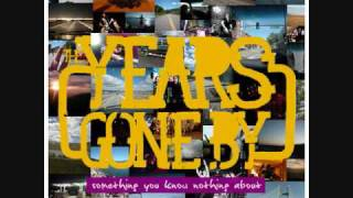 Watch Years Gone By Make You Stay Tonight video