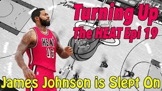 Nba 2k17 mygm | james johnson is slept on | turning up the heat epi 19