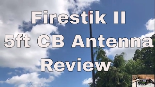 Firestik II 5ft CB Antenna Review