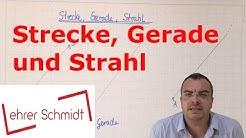 Strecke - Gerade - Strahl | Geometrie | Mathematik | Lehrerschmidt