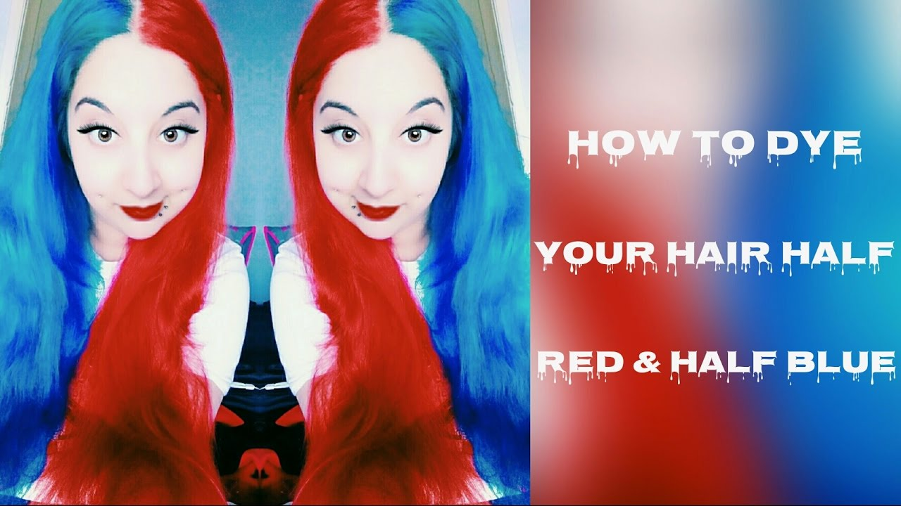 PART 2: HOW TO DYE YOUR HAIR HALF RED AND HALF BLUE USING ...
