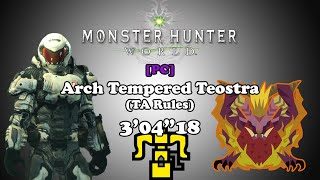 """[MHW PC w/ Mods] Arch Tempered Teostra - Glutton TA Rules - 3'04""""18"""