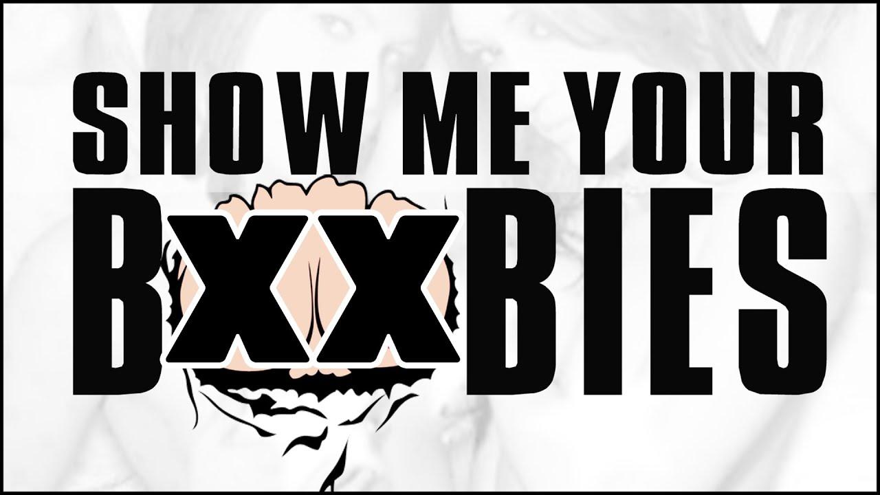 Show me your boobies