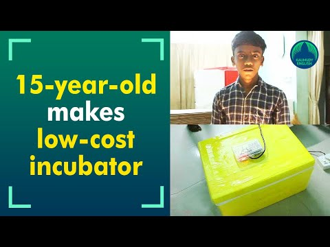 Libin makes incubators which could be used to hatch eggs, at a cost of only Rs 2,000