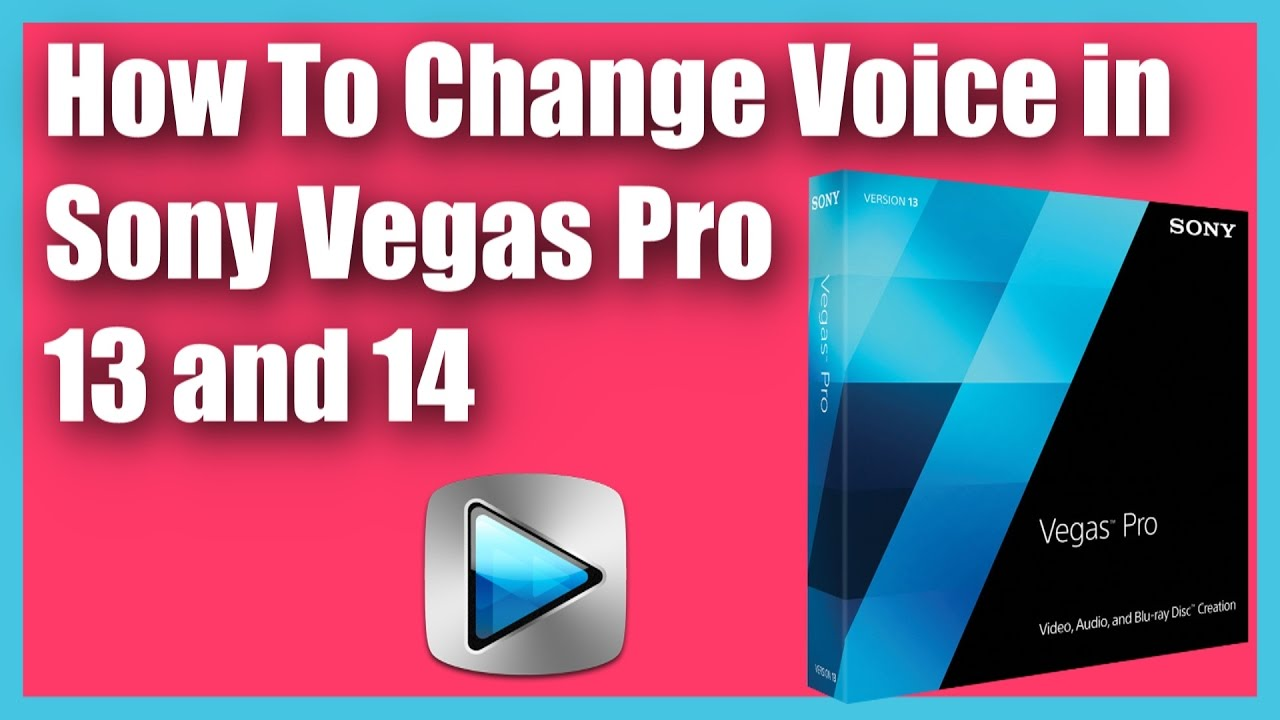 How To Change Voice In Sony Vegas Pro 13 And 14