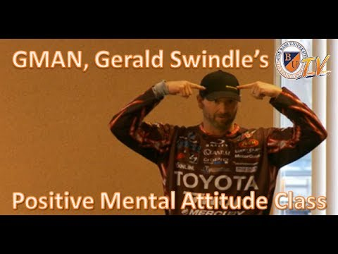 Develop a Positive Mental Attitude with GERALD SWINDLE- Bass Fishing Tips, Tricks, and Techniques