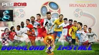 PES 2018 Patch - World Cup 2018 Russia   AIO   Download + Install   HD