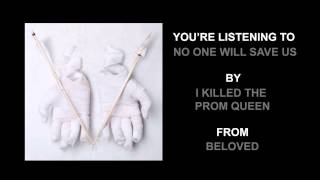 """I Killed The Prom Queen - """"No One Will Save Us"""" (Full Album Stream)"""