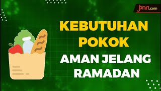 Kebutuhan Pokok Hingga Ramadan Dipastikan Aman - JPNN.com
