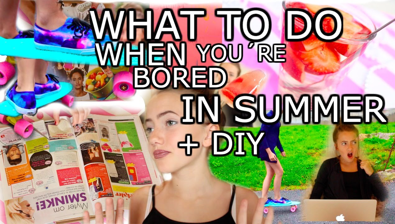 Things To Do When You Re Bored In Summer Diy Youtube