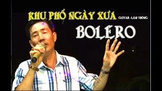 Khu Phố Ngày Xưa / tg Tú Nhi / Guitar BOLERO Lâm Thông / ca lẻ Linh Hội ( cần thơ ) nhạc lính / xưa