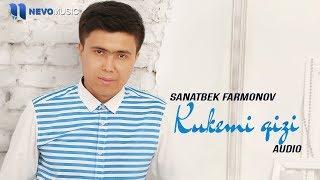 Sanatbek Farmonov - Kukemi qizi (audio 2018)