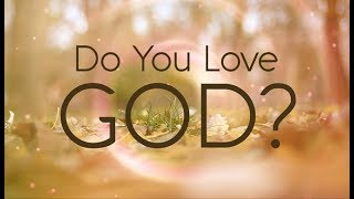 Do You Love God? - 119 Ministries