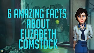 Bioshock - 6 Amazing Facts and Things You May Not Know About Elizabeth Comstock!