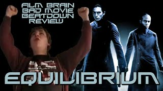 Bad Movie Beatdown: Equilibrium