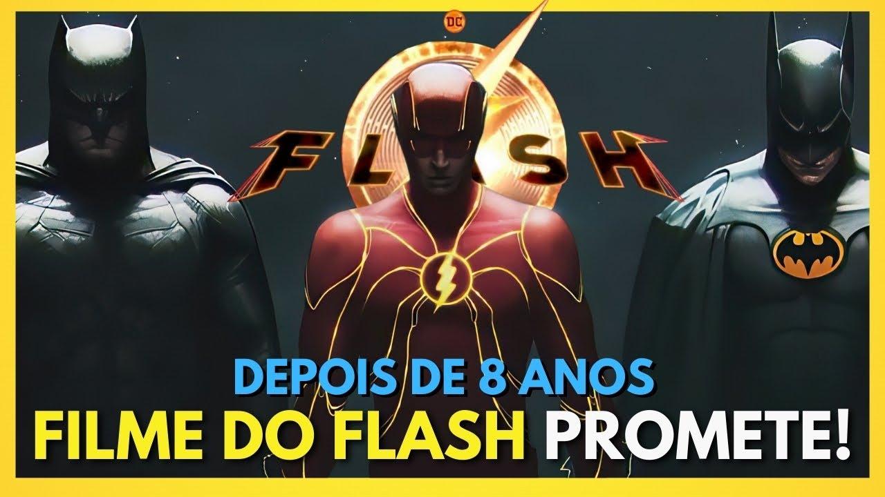 THE FLASH VAI ROLAR DEPOIS DE 8 ANOS E VÁRIOS DIRETORES! Filme Promete Demais!!