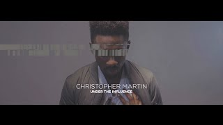 Christopher Martin - Under The Influence | Official Music Video