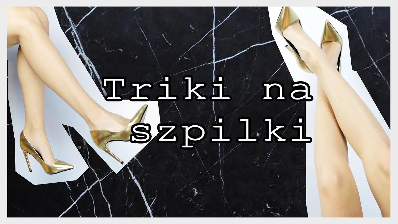 5 Trikow Ktore Powinna Znac Kazda Dziewczyna Szpilki Youtube