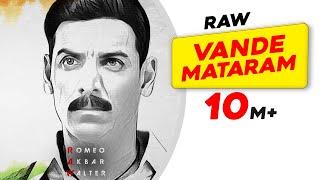 Vande Mataram | Sonu Nigam | Ekta Kapoor | RAW | John Abraham | Mouni Roy | Jackie Shroff