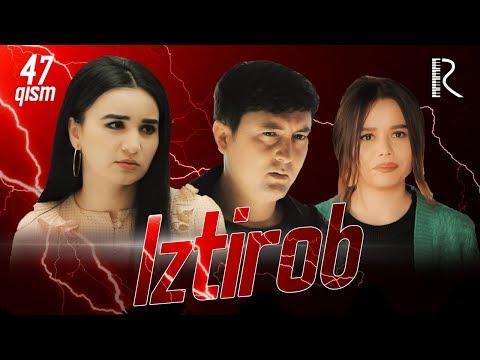 Iztirob (o'zbek serial)   Изтироб (узбек сериал) 47-qism #UydaQoling