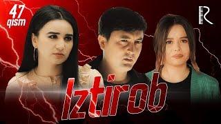 Iztirob (o'zbek serial) | Изтироб (узбек сериал) 47-qism