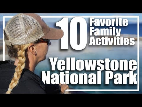 10 Favorite Family Activities in Yellowstone National Park