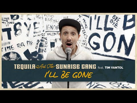"TEQUILA & THE SUNRISE GANG feat. TIM VANTOL – ""I´ll be Gone"""