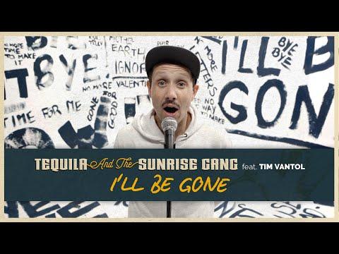 "TEQUILA & THE SUNRISE GANG feat. TIM VANTOL – ""I´ll be Gone"""