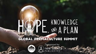 Online Permaculture Summit | Hope, Knowledge and a Plan | Verge Brings you Experts in Sustainability