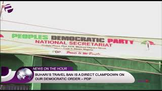 ''Buhari's Travel Ban Is A Direct Clampdown On Our Democratic Order'' - PDP