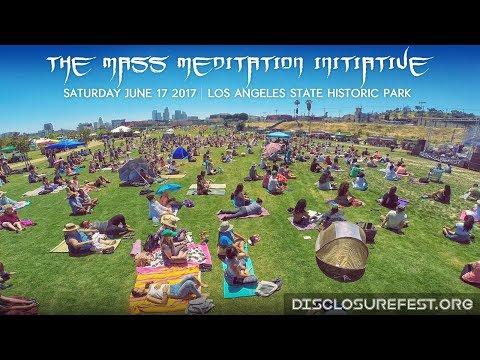 The Mass Meditation Initiative 06.17.17 - DisclosureFest