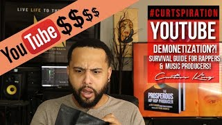 2018 YouTube Demonetization?! Survival Guide For Rappers & Music Producers! #Curtspiration