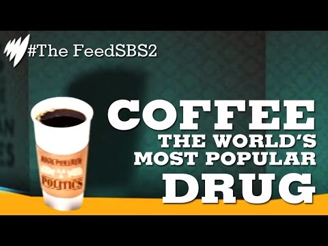 Coffee: The World's Most Popular Drug I The Feed