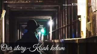 Lirik lagu Kisah Kelam ~ Our Story