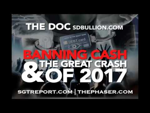 Banning Cash & THE GREAT CRASH OF 2017