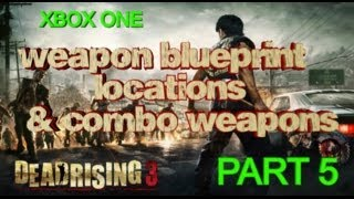 Dead Rising 3 All Weapon Blueprint Locations & Combo Weapons - Part 5 Light Saber + More